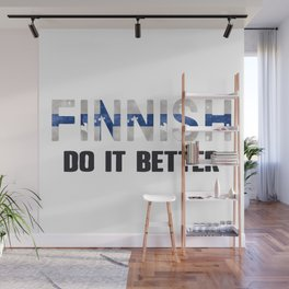 Finnish do it better. Finland Wall Mural