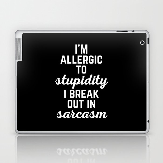 Allergic To Stupidity Funny Quote Laptop & iPad Skin