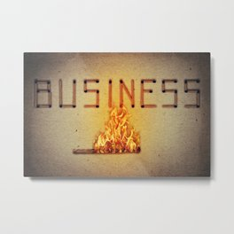 fired business Metal Print