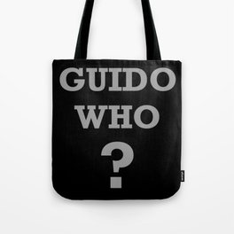 What would Guido Say ? Guido Who Shopping Fanatiker und T Tote Bag