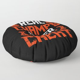 Real champs never cheat funny gamer saying Floor Pillow