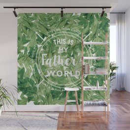 This is My Father's World Wall Mural