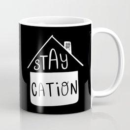Staycation I Coffee Mug