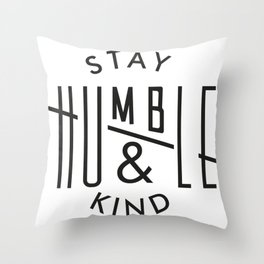 STAY HUMBLE and KIND Original Graphic Classy Throw Pillow