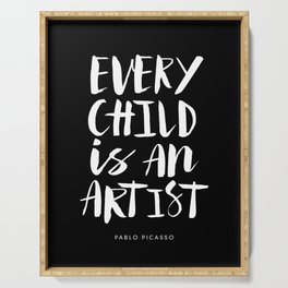 Every Child is an Artist Pablo Picasso black and white typography quote home room wall decor Serving Tray
