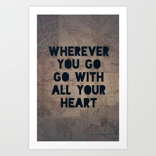 Go With All Your Heart Art Print