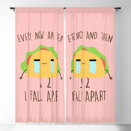 Every Now And Then I Fall Apart, Funny, Cute, Quote Blackout Curtain