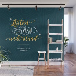 """""""Listen with your heart, you will understand."""" - Grandmother Willow Wall Mural"""