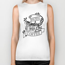 Too Much Monday, Not Enough Coffee Biker Tank