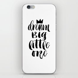PRINTABLE Art, Dream Big Little One, Crown Print,Motivational Poster,Quote Prints,Children Quote,Nur iPhone Skin