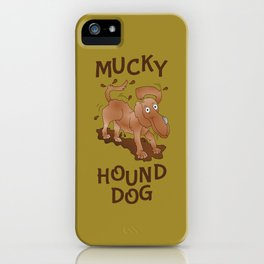 Mucky Hound Dog iPhone Case