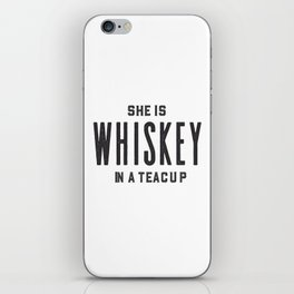 She Is Whiskey In A Teacup, Whiskey Quote, Whiskey Art,Bar Decor,Funny Print,Home Bar Decor,Drink Si iPhone Skin