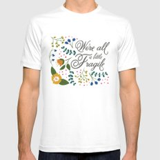 We're All a Little Fragile White Mens Fitted Tee MEDIUM