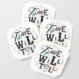 Time Will Tell Coaster