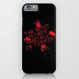 The night is dark is full of terror iPhone Case