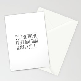 Do one thing every day that scares you, Life quote Stationery Cards