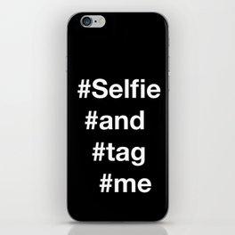 selfie and tag me 2 iPhone Skin