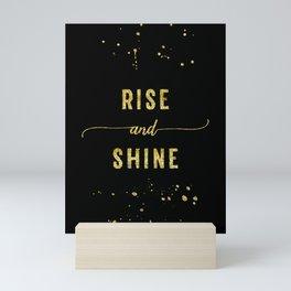 TEXT ART GOLD Rise and shine Mini Art Print