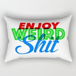 Enjoy Weird Shit Rectangular Pillow