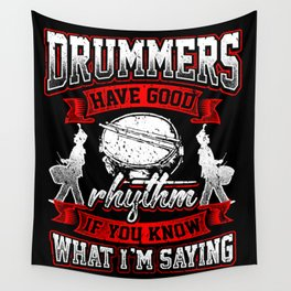 Drummers Have Good Rhythm - Dirty Allusion Drums Wall Tapestry