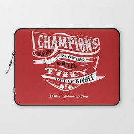 Champions keep playing until they get it right Motivating Quotes Design Laptop Sleeve