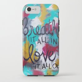 Breathe it all in. Love it all out. iPhone Case
