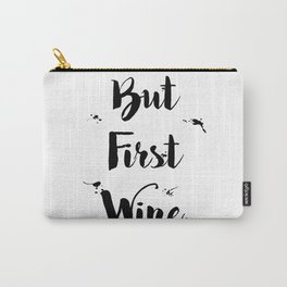 Black And White First Wine Typography Quote Carry-All Pouch