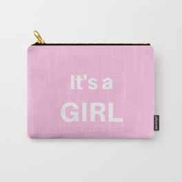 It's a Girl Carry-All Pouch