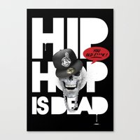 hiphop Canvas Prints featuring HipHop is Dead... by Frankie White