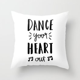Dance your heart out - typography Throw Pillow