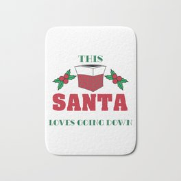 Hilarious & Joyful Xmas Tshirt Design Santa loves going down Bath Mat