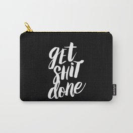 Get Shit Done black and white modern typographic quote poster canvas wall art home decor Carry-All Pouch