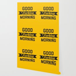 Good Fucking Morning, Funny Quote Wallpaper
