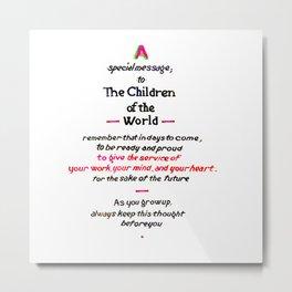 Message to Children Metal Print