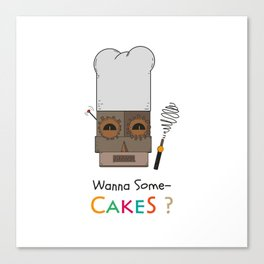 Wanna Some Cakes? Canvas Print