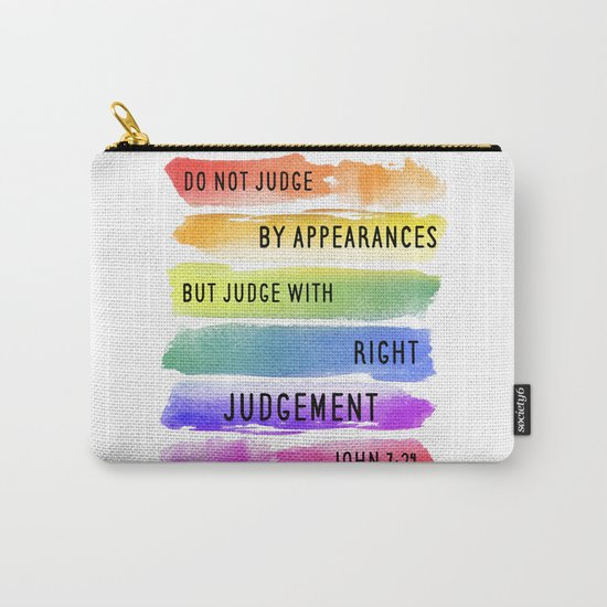Do Not Judge By Appearances John 7:24 Carry-All Pouch
