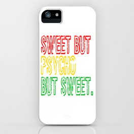 """""""Sweet But Psycho Sweet"""" Cute and simple tee design. Unique gift to your friends and family too!  iPhone Case"""