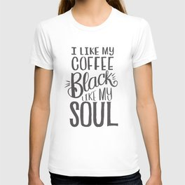 I LIKE MY COFFEE BLACK LIKE MY SOUL T-shirt