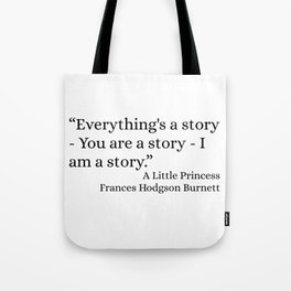 Everything's A Story Tote Bag