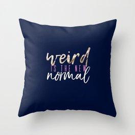 Weird is the New Normal Throw Pillow