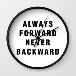 Always Forward Never Backward Wall Clock