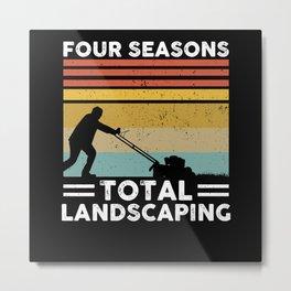 Four Season Total Landscaping | Gardening Gift Metal Print