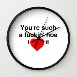 I Love It Wall Clock