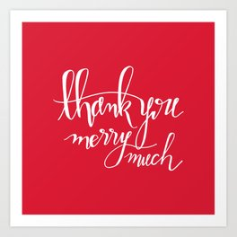 Thank You Merry Much - Red Art Print