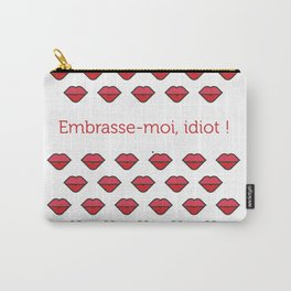 Embrasse-moi, idiot ! Carry-All Pouch