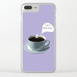 I want to dissolve into you Clear iPhone Case