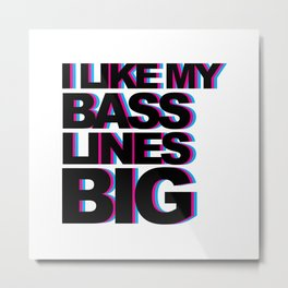 Bass Lines Big Music Quote Metal Print