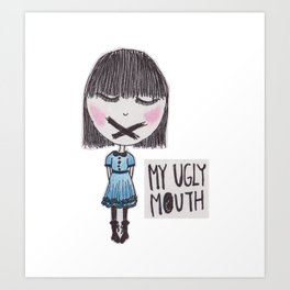 My Ugly Mouth Art Print