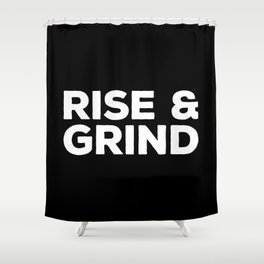 Rise & Grind Gym Quote Shower Curtain