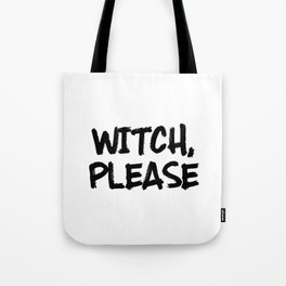 Funny Halloween Quotes - Witch, Please Tote Bag